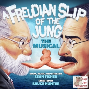 A FREUDIAN SLIP OF THE JUNG THE MUSICAL
